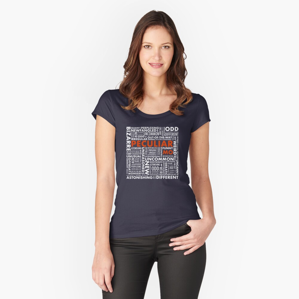 Peculiar Words Fitted Scoop T-Shirt