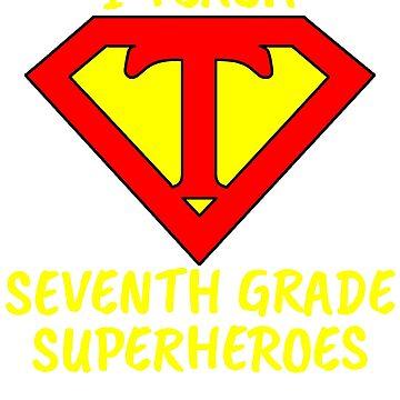 I Teach Superheroes Seventh Grade Teacher by wilsonellis