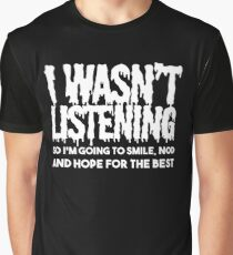 I WAS NOT LISTENING Men's T-Shirt Top Funny Sarcastic Joke Graphic T-Shirt