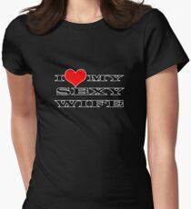 I Love My Sexy Wife Women's Fitted T-Shirt