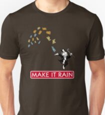 Make it Rain - Monopoly Unisex T-Shirt