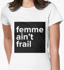 femme ain't frail Women's Fitted T-Shirt