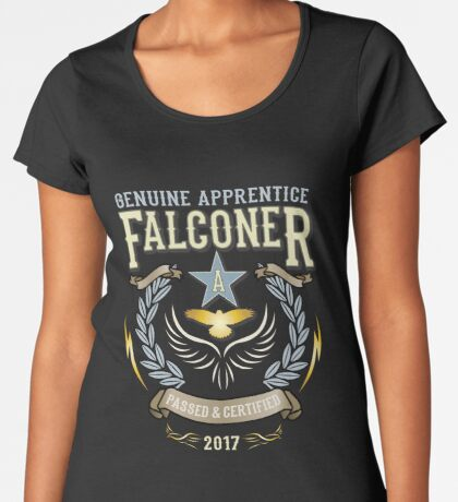 Apprentice Falconers Congratulations Shirts and Gifts  Women's Premium T-Shirt