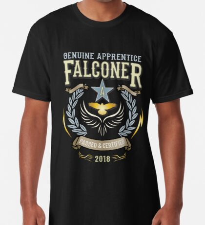 Apprentice Falconers Congratulations Shirts and Gifts  Long T-Shirt