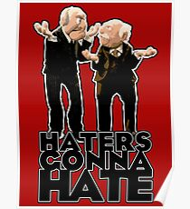 Statler and Waldorf - Haters Gonna Hate Poster
