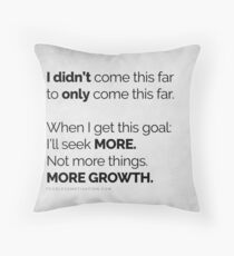 I didn't come this far to only come this far! POSTERS LIGHT Throw Pillow