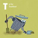 T is for Trashbot by Andrew Gruner