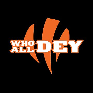 Who Dey All Dey by madebyrobbycee