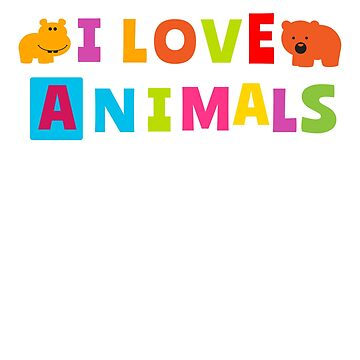 I Love Animals by corbrand