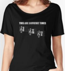 These Are Difficult Times Women's Relaxed Fit T-Shirt