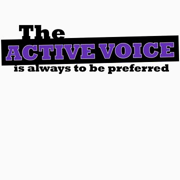 The Active Voice is Always to be Preferred by Rocketpilot