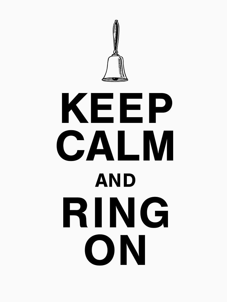 """Keeps On Ringing: """"Keep Calm And Ring On For Hand Bells"""" Long Sleeve T-Shirt"""