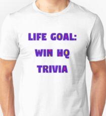 Life Goal: Win HQ Unisex T-Shirt