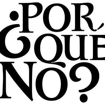 Por Qué No? by codyjoseph