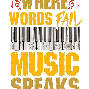 Where Words Fail Music Speaks Keyboard Piano Music Theme by Deestylistic