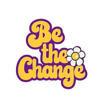 Inspirational hippie quote - be the change by TheCrossroad