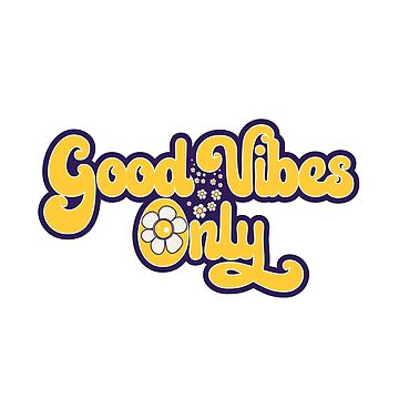 Good Vibes Only - Hippie Design by TheCrossroad