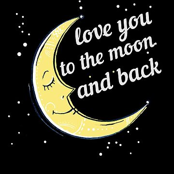Love You To The Moon And Back Shirt Cute Sleepwear T-Shirt Great Romantic Anniversary Gift For Her or Him by CrusaderStore