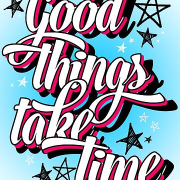 Good Things take Time by Waleart