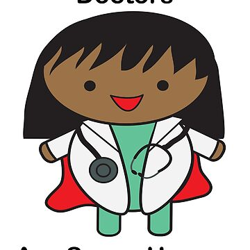 Doctors Are Super Heroes Female Black by ValeriesGallery