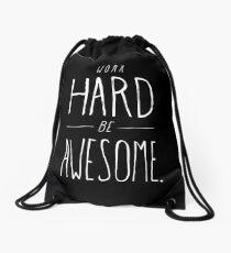 Work Hard Be Awesome Drawstring Bag