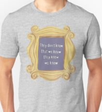 They Don't Know We Know T-Shirt