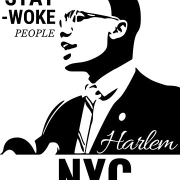 Stay Woke People Harlem NYC T-Shirt by SithJedi