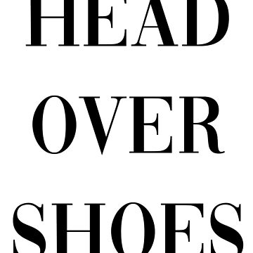 Head Over Shoes - Better Off Lyric by Jemifre