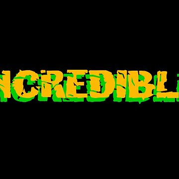 You Won't Like Me When I'm Incredible by Shoggothwear