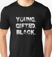 Young. Gifted. Black Unisex T-Shirt
