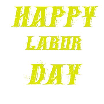 HAPPY LABOR DAY by AbdelaaliKamoun