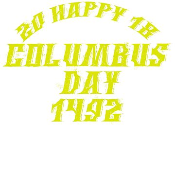 2018 Happy Columbus Day 1492 by AbdelaaliKamoun