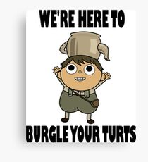 We're Here to Burgle Your Turts Canvas Print