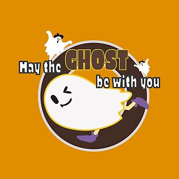 Halloween Funny May The Ghost Be With Me by LisaLiza