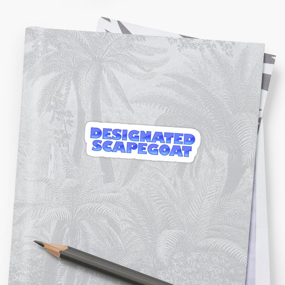 DESIGNATED SCAPEGOAT by digerati
