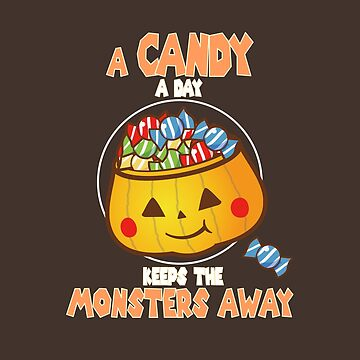 Halloween Funny A Candy A Day by LisaLiza