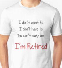 Camiseta ajustada No quiero para ti No puedo hacerme Estoy jubilado Bonita idea de regalo Bonita regalo de jubilación