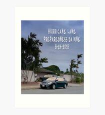 Hurricane Lane Preparedness Da Kine 8-24-2018 Art Print
