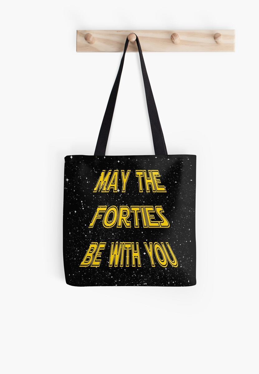 May The Forties Be With You Funny 40th Birthday Gift Design By PowrToThePeople