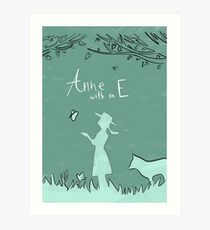 Anne with an E · Anne from Green Gables Art Print