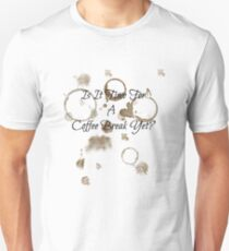 'Is It Time For A Coffee Break Yet?' Unisex T-Shirt