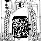 Wish You Were Beer by FlippingZombies