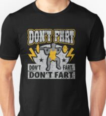 Don't Fart Weightlifting Gym Workout Funny Weightlifter Unisex T-Shirt