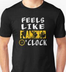 Feels Like Flamenco O'clock Funny Saying Printed Gifts Unisex T-Shirt