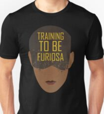 Training To Be Furiosa  Unisex T-Shirt