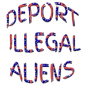 Red White Blue Deport Illegal Aliens by carolina1