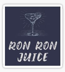 RON RON JUICE Sticker