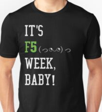 It's F5 Week, Baby! | Crazy News Cycle Unisex T-Shirt