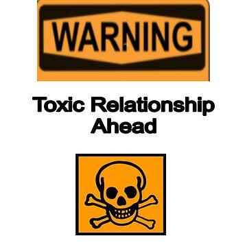 Toxic Relationship Ahead  by deecdee