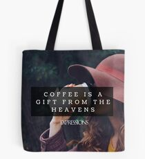 Coffee is a gift Tote Bag